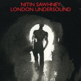 Nitin Sawhney - London Undersound