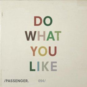 Passenger - Do What You Like