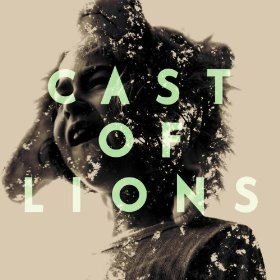 Cast of Lions - Eyes Wide to New Places
