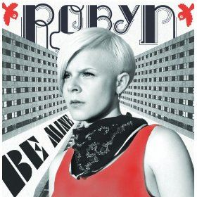 Robyn - Be Mine! (Ballad Version)