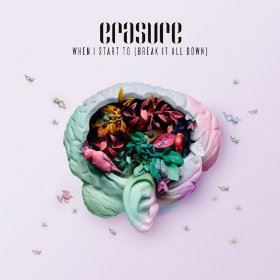 Erasure - When I Start To (Break It All Down) (Radio Mix)