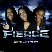 Fierce - Dayz Like That