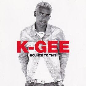 K-Gee - Bounce To This