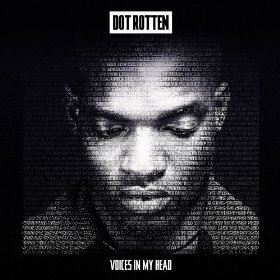 Dot Rotten - Voices In My Head
