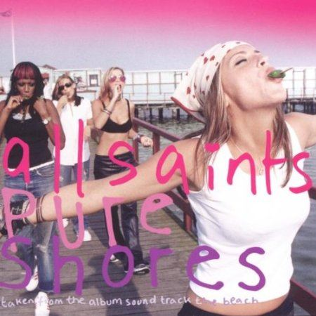 All Saints - Pure Shores (2 Da Beach U Don't Stop Remix)