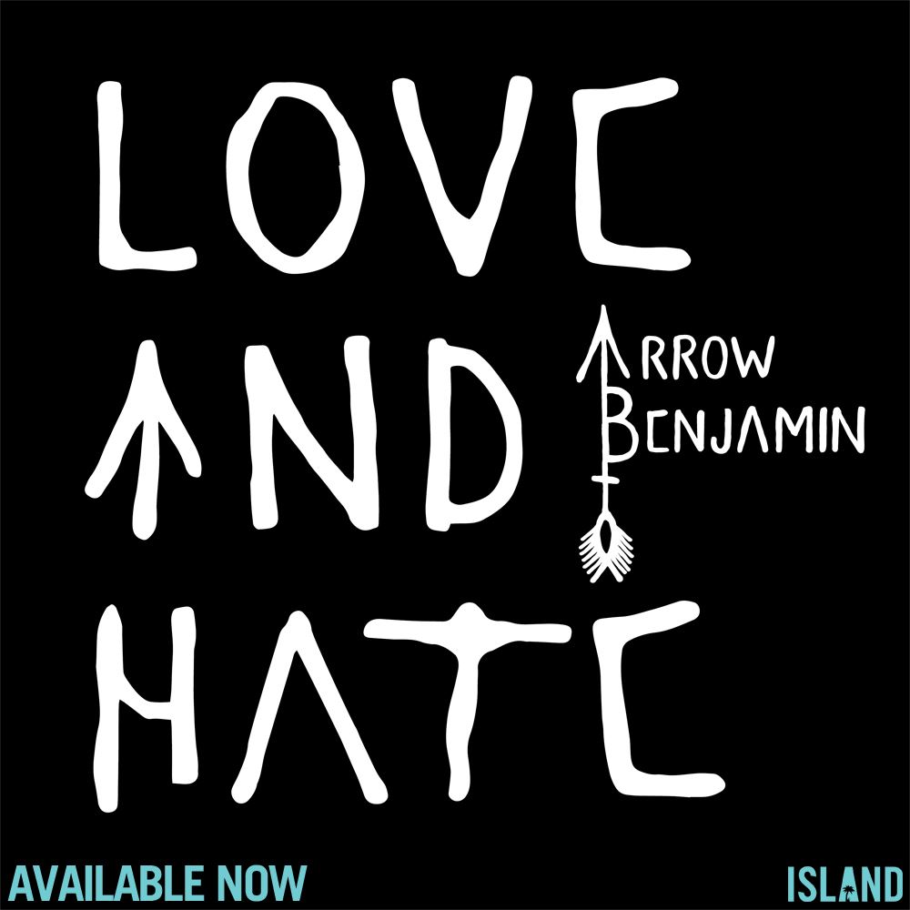Arrow Benjamin - Love And Hate