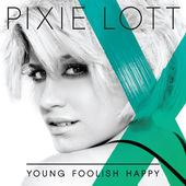 Pixie Lott - Young Foolish Happy
