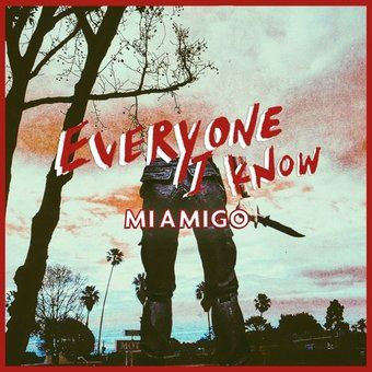 MIAMIGO - Everyone I Know