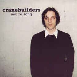 Cranebuilders - You're Song