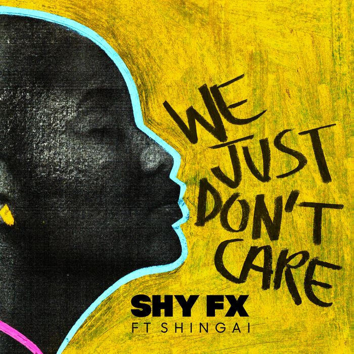 Shy FX Featuring Shingai - We Just Don't Care