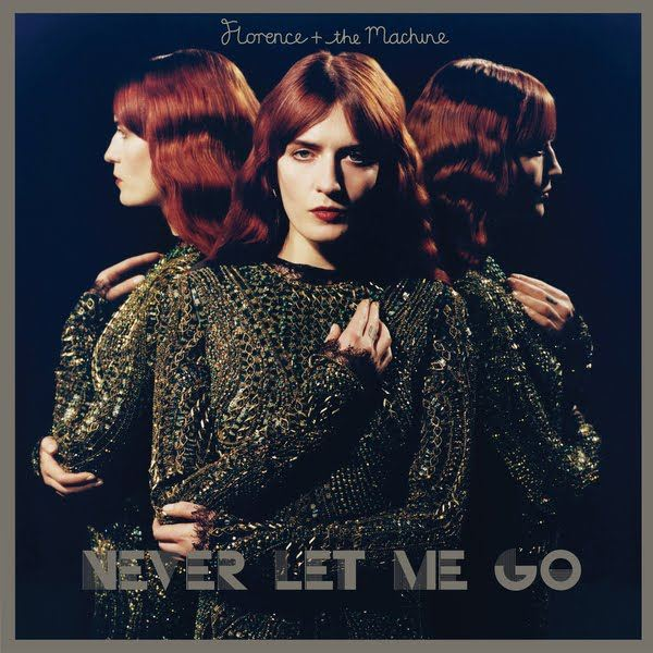 Florence and the Machine - Never Let Me Go
