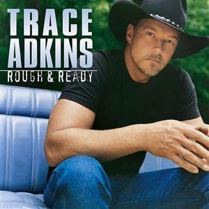 Trace Adkins - Rough & Ready