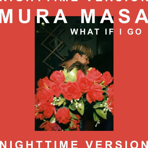 Mura Masa - What If I Go? (Nightime)