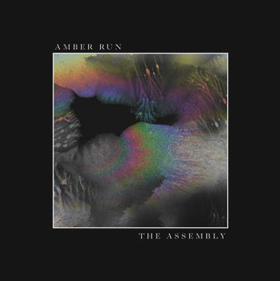Amber Run - The Assembly EP