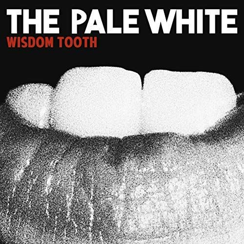 The Pale White - Wisdom Tooth