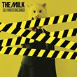 The Milk - (All I Wanted Was) Danger