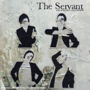 The Servant - How To Destroy A Relationship