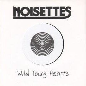 The Noisettes - Wild Young Hearts (Radio Mix)